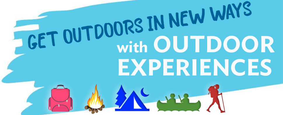 Get outdoors in new ways with Outdoor Experiences